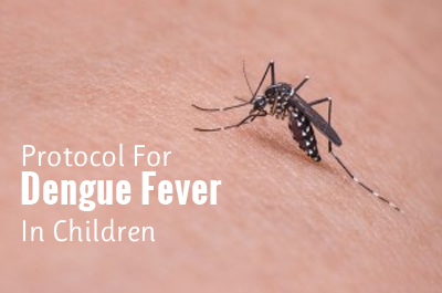Dengue fever in children – Standard Treatment Guidelines
