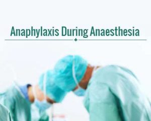 Anaphylaxis during anaesthesia: New Study focuses on Indian scenario