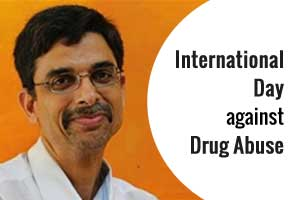 All about Drug Abuse on International Day against Drug Abuse- Dr. Srikant Sharma