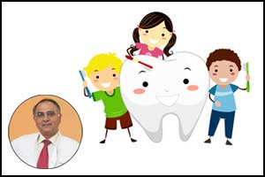 3 things a dentist shouldn't ignore about their pediatric patient: Dr Vimal Arora